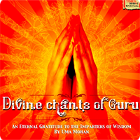Uma Mohan - Divine Chants of Guru (2009)