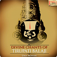 Uma Mohan - Divine Chants of Tirupati Balaji (2011)