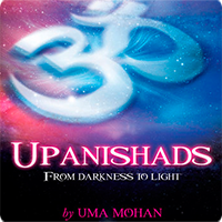 Uma Mohan - Upanishads - From Darkness to Light (2013)